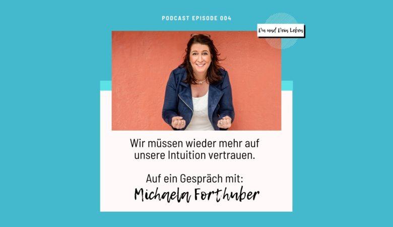 Michaela Forthuber, Entscheidungsarchitektin, Wertgeflüster, Podcast, Interview, Du und Dein Leben
