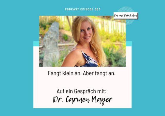 Carmen Mayer, Carmen Mayer im Interview, Coach, Finanzen, Podcast, Du und Dein Leben, Mami goes Millionär