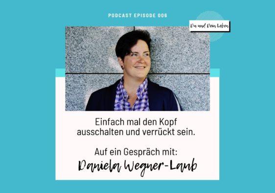 Daniela Wegner-Laub, Daniela Wegner-Laub im Interview, Interview, Podcast, Du und Dein Leben