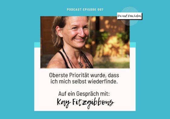 Kay Fitzgibbons im Interview, Interview, Podcast, Du und Dein Leben