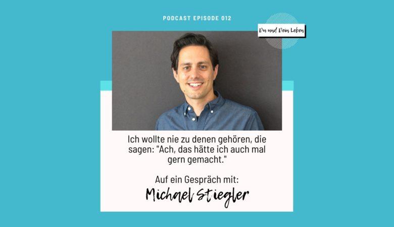 Michael Stiegler, Michael Stiegler im Interview, Interview, Podcast, Du und Dein Leben