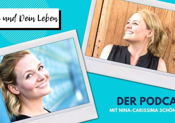 Nina-Carissima Schönrock, Podcast, Du und Dein Leben