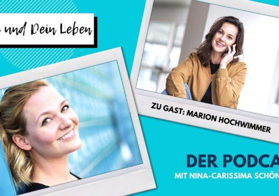 Marion Hochwimmer, Nina-Carissima Schönrock, Podcast, Interview, Du und Dein Leben