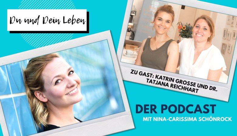 Kitchen2Soul, Katrin Große, Tatjana Reichhart, Nina-Carissima Schönrock, Podcast, Interview, Du und Dein Leben
