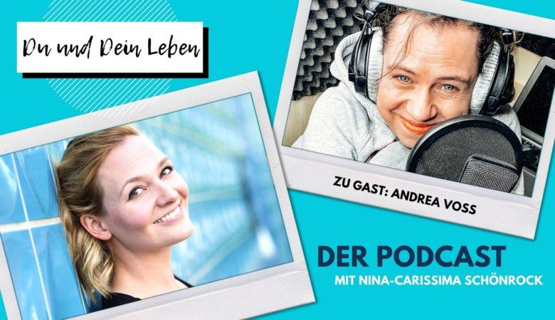 Andrea Voss, Sprecherin, Hörbuchsprecherin, Nina-Carissima Schönrock, Podcast, Interview, Du und Dein Leben