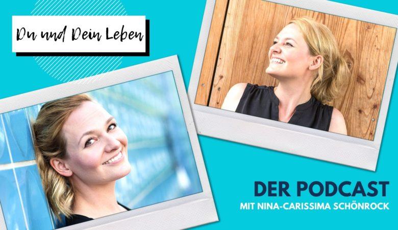 Nina-Carissima Schönrock, die perfekte Idee, Podcast, Du und Dein Leben, Sprecherin, Moderatorin